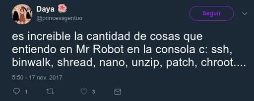 es increíble la cantidad de cosas que entiendo en Mr. Robot en la consola: ssh, binwalk, shread, nano, unzip, patch, chroot